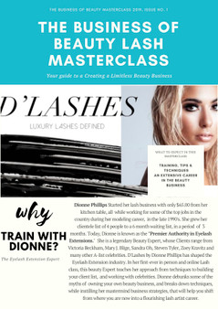 "Dionne Phillips Started her lash business with only $65.00 from her kitchen table, all  while working for some of the top jobs in the country during her modeling career,  in the late 1990's. She grew her clientele list of 4 people to a 6 month waiting list, in a period  of  3 months. Today, Dionne is known as the ""Premier Authority in Eyelash Extensions.""  She is a legendary Beauty Expert, whose Clients range from Victoria Beckham, Mary J. Blige, Sandra Oh, Steven Tyler, Zoey Kravitz and many other A-list celebrities. D'Lashes by Dionne Phillips has shaped the Eyelash Extension industry. In her first-ever in person and online Lash class, this beauty Expert teaches her approach from techniques to building your client list,  and working with celebrities. Dionne debunks some of the myths of  owning your own beauty business, and breaks down techniques, while instilling her mastermind business strategies, that will help you shift from where you are now into a flourishing lash artist career."