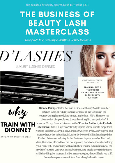 """Dionne Phillips Started her lash business with only $65.00 from her kitchen table, all  while working for some of the top jobs in the country during her modeling career,  in the late 1990's. She grew her clientele list of 4 people to a 6 month waiting list, in a period  of  3 months. Today, Dionne is known as the """"Premier Authority in Eyelash Extensions.""""  She is a legendary Beauty Expert, whose Clients range from Victoria Beckham, Mary J. Blige, Sandra Oh, Steven Tyler, Zoey Kravitz and many other A-list celebrities. D'Lashes by Dionne Phillips has shaped the Eyelash Extension industry. In her first-ever in person and online Lash class, this beauty Expert teaches her approach from techniques to building your client list,  and working with celebrities. Dionne debunks some of the myths of  owning your own beauty business, and breaks down techniques, while instilling her mastermind business strategies, that will help you shift from where you are now into a flourishing lash artist career."""