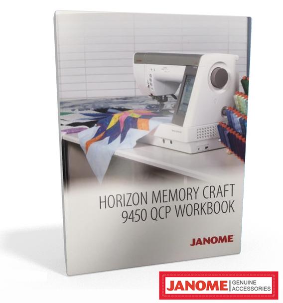Janome Horizon Memory Craft 9450 QCP Sewing Machine Workbook