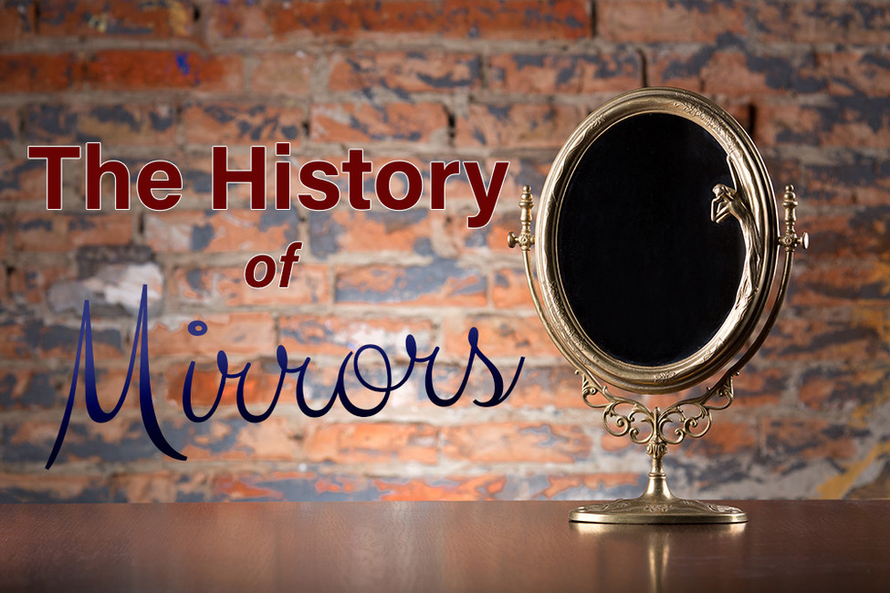 The History of Mirrors