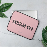 Laptop Sleeve | DREAM ON