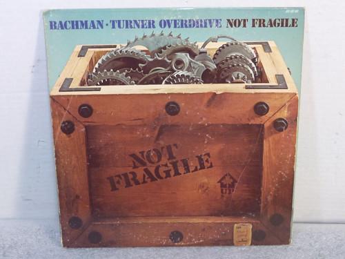"""Bachmann- Turner Overdrive """"Not Fragile"""" Vinyl LP record"""