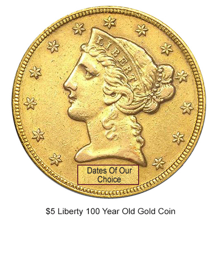 $5 LIBERTY 100 YEAR OLD GOLD COIN IN EXTREMELY FINE CONDITTION