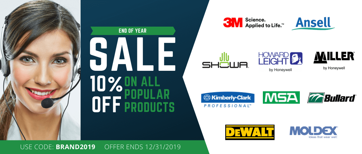 END OF THE YEAR SALE, SAVE AN ADDITIONAL 10% ON ALL POPULAR BRANDS, 3M, KIMBERLY CLARK, MOLDEX, ANSELL, BULLARD, MSA, DEWALT SAFETY, AND HONEYWELL PRODUCTS.  BUY NOW AND SAVE!