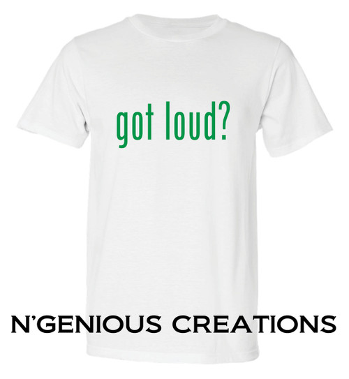 GOT LOUD UNISEX TSHIRT