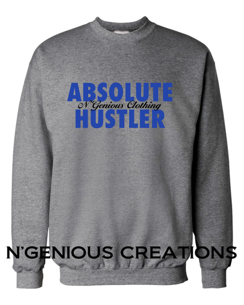 ABSOLUTE HUSTLER SWEATSHIRT