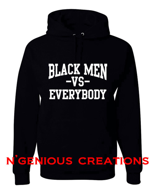 BLACK MEN VS. EVERYBODY HOODIE