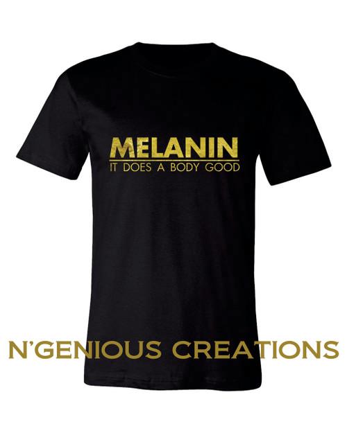 MELANIN DOES A BODY GOOD MENS TSHIRT