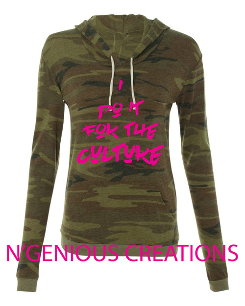 I DO IT FOR THE CULTURE HOODIE