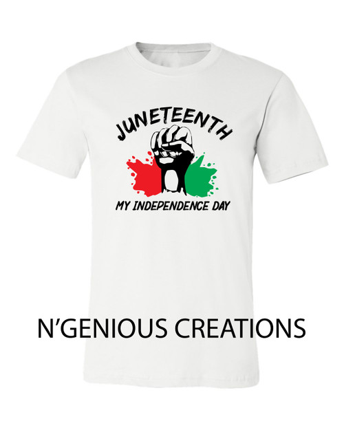 JUNETEENTH IS MY INDEPENDENCE DAY TSHIRT