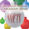 Canadian Brass: Sweet Songs of Christmas mp3 Digital Download Recording