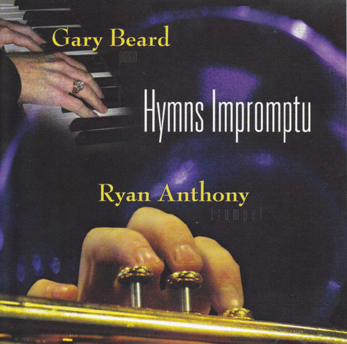 Hymns Impromptu; Ryan Anthony & Gary Beard