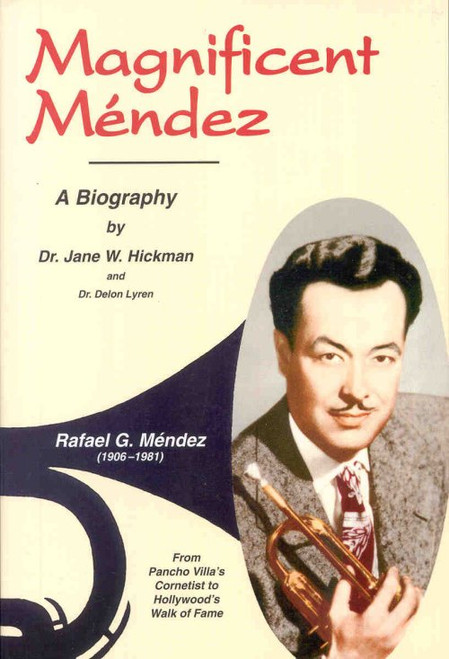 Magnificent Mendez: Biography by Jane W. Hickman and Delon Lyren