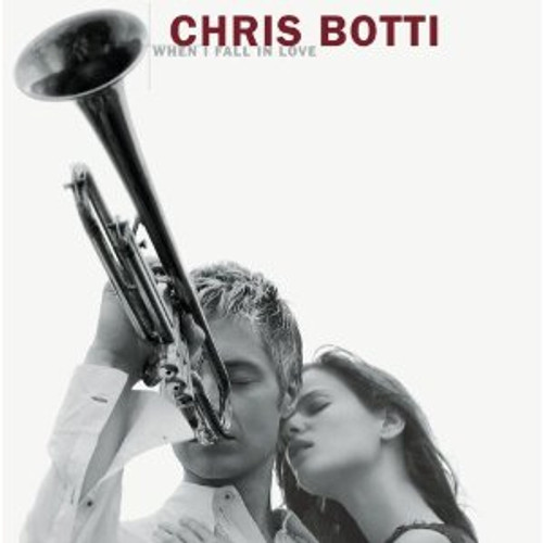 Chris Botti: When I Fall in Love CD