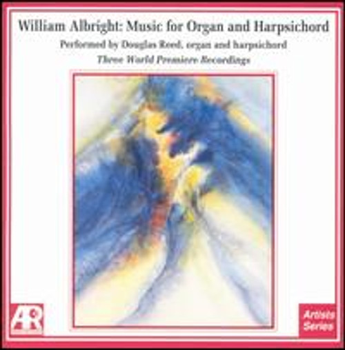 William Albright: Music for Organ and Harpsichord performed by Douglas Reed