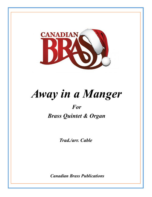 Away in a Manger Brass Quintet with Organ (trad./arr. Cable)