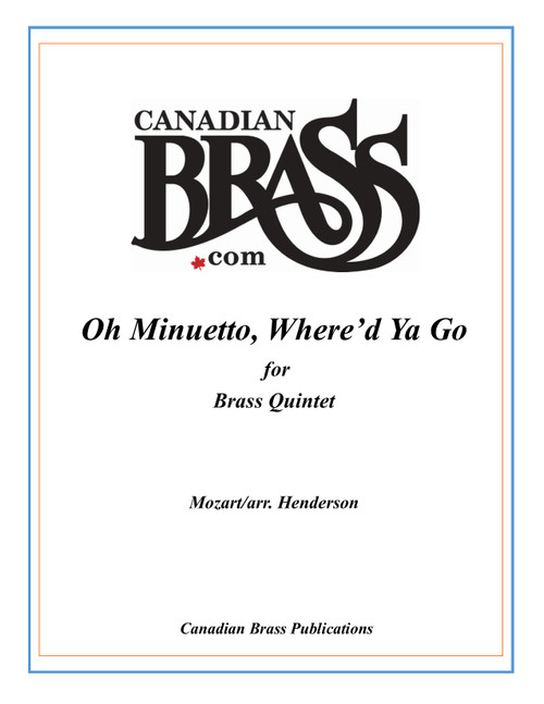 Oh Minuetto, Where'd Ya Go Brass Quintet (Mozart/arr. Henderson) archive copy PDF download