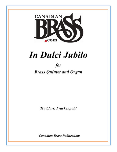 In Dulci Jubilo Brass Quintet with Organ (trad./ Frackenpohl) archive copy
