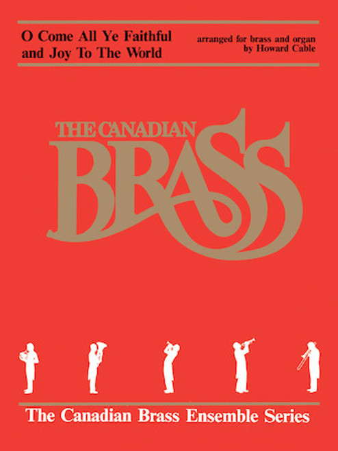 O Come All Ye Faithful and Joy to the World Brass Quintet with Organ (arr. Cable)