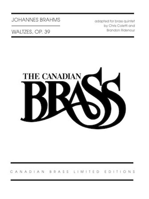 BRAHMS WALTZES, Op. 39 (SIXTEEN) FOR BRASS QUINTET (BRAHMS/arr. CHRIS COLETTI & BRANDON RIDENOUR)