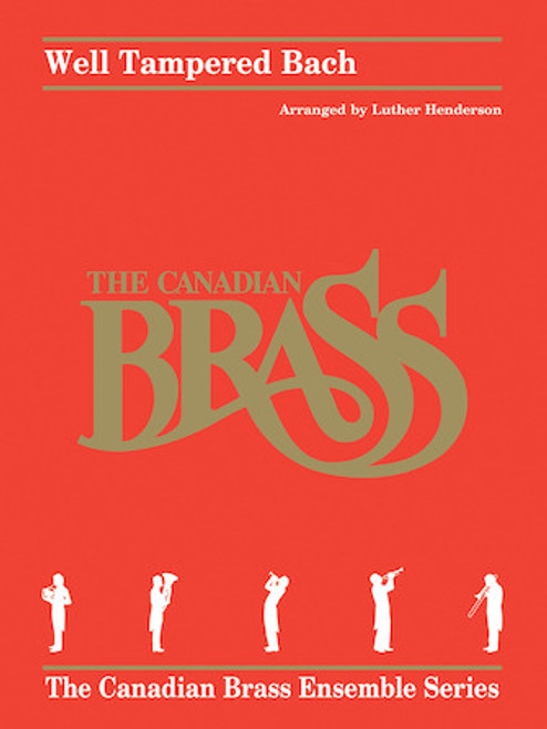 """WELL """"TAMPERED"""" BACH BRASS QUINTET (arr. LUTHER HENDERSON)"""