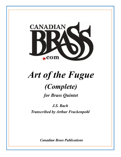 ART OF THE FUGUE COMPLETE TRANSCRIBED FOR BRASS QUINTET (Bach/arr. Frackenpohl)