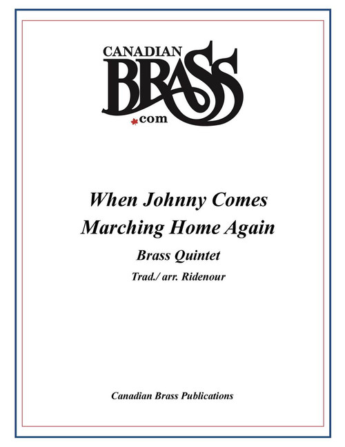 When  Johnny Comes Marching Home Again Brass Quintet w/percussion arranged by Ridenour