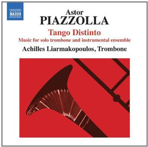 Piazzolla: Tango Distinto for Solo Trombone and Instrumental Ensemble / Achilles Liarmakopoulos - Trombone CD