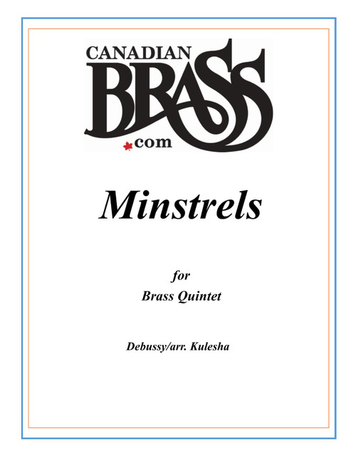 Minstrels Brass Quintet (Debussy/ arr. Kulesha)