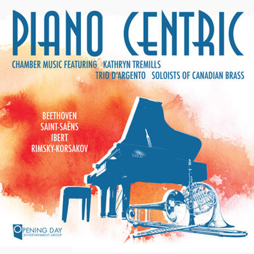Piano Centric CD (featuring Kathryn Tremills, Trio D'Argento and Soloists of Canadian Brass)
