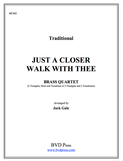 Just a Closer Walk With Thee Brass Quartet (Trad./ Gale)