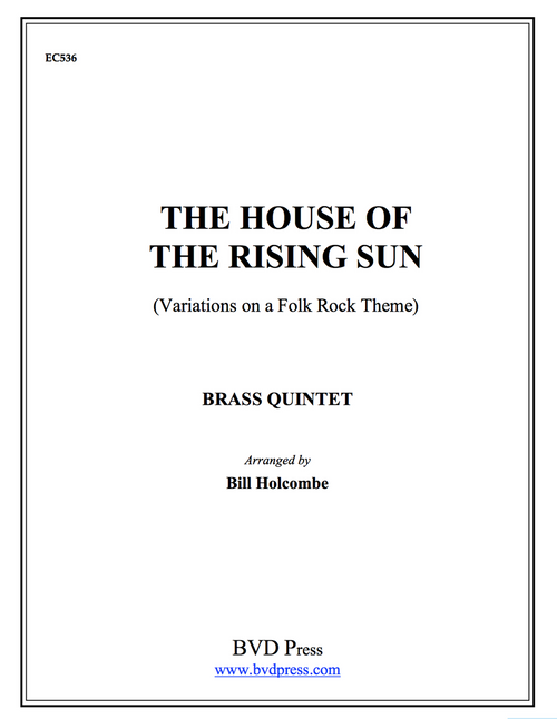 House of the Rising Sun Brass Quintet (Trad./Holcombe)