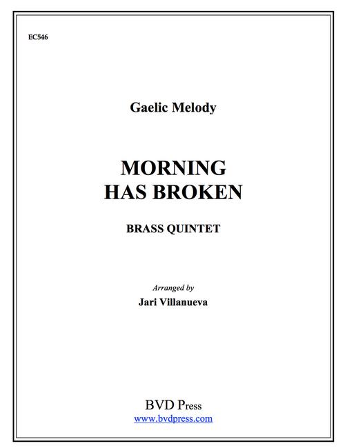 Morning Has Broken for Brass Quintet (Trad. Irish/Villanueva)