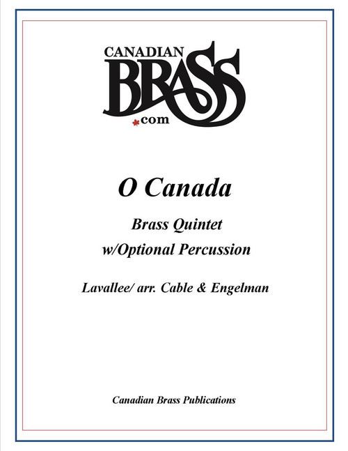 O Canada Brass Quintet with Optional Percussion (Lavallee/ arr. Cable & Engelman)
