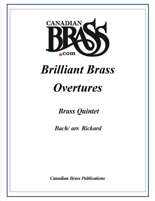 BRILLIANT BRASS OVERTURES FOR BRASS QUINTET (BACH/ ARR. RICKARD) PDF Download