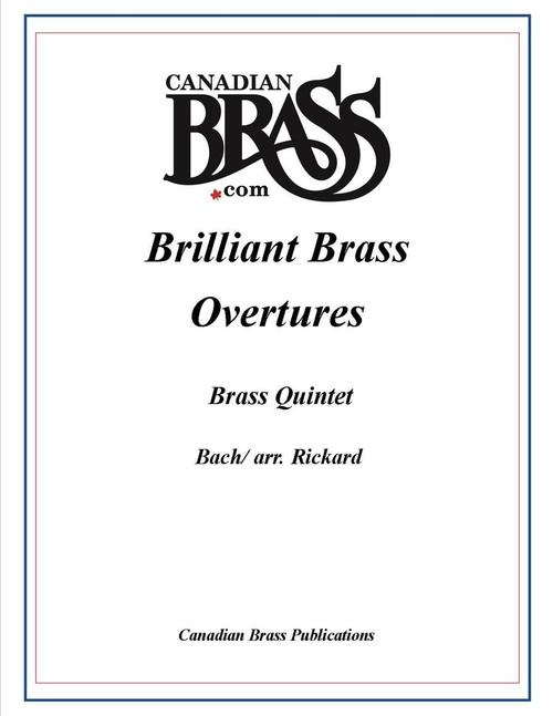 BRILLIANT BRASS OVERTURES FOR BRASS QUINTET (BACH/ ARR. RICKARD) PDF Download