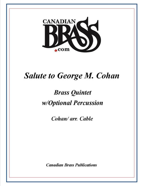 Salute to George M. Cohan Brass Quintet w/Optional Percussion (arr. Cable)  PDF