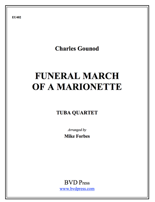 Funeral March of a Marionette for Tuba Quartet (EETT) (Gounod/arr. Forbes)