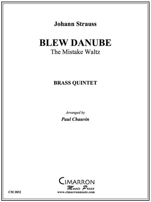 Blew Danube (The Mistake Waltz) Brass Quintet (Strauss/ arr. Paul Chauvin)