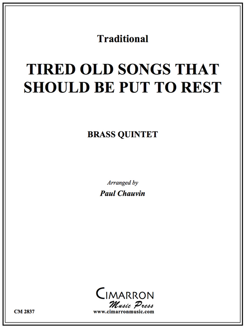Tired Old Songs That Should be Put to Rest for Brass Quintet (Various/arr. Paul Chauvin)