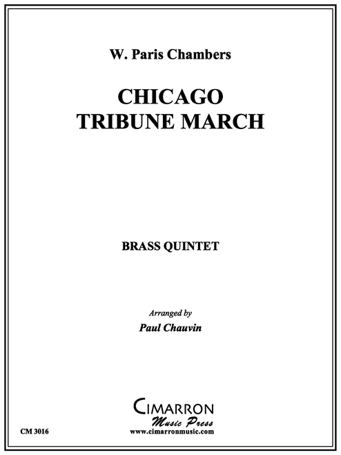 The Chicago Tribune March for Brass Quintet (Chambers/ arr. Paul Chauvin)