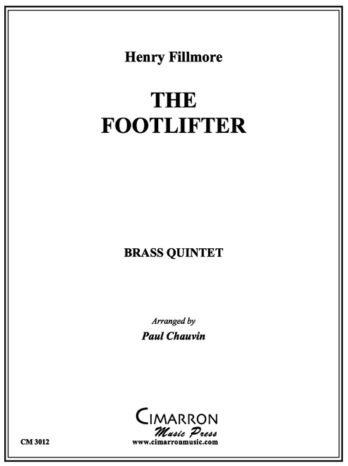 THE FOOTLIFTER BRASS QUINTET (FILLMORE/ ARR. CHAUVIN) PDF Download