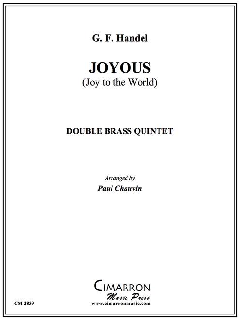 JOYOUS! (JOY TO THE WORLD) FOR DOUBLE BRASS QUINTET (HANDEL/ARR. PAUL CHAUVIN) PDF Download