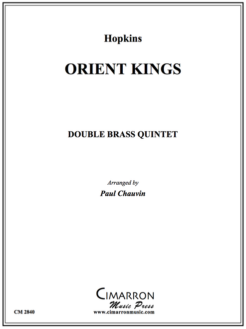 ORIENT KINGS FOR DOUBLE BRASS QUINTET (HOPKINS/ ARR. PAUL CHAUVIN) PDF Download