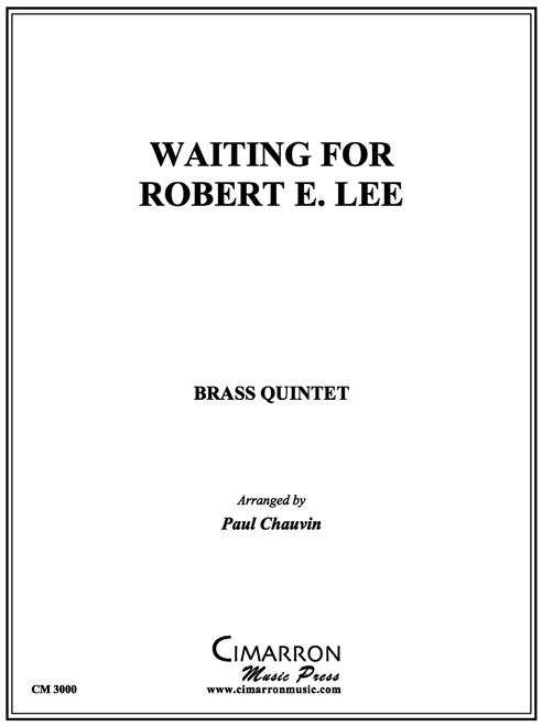 WAITING FOR THE ROBERT E. LEE BRASS QUINTET (TRAD./ ARR. PAUL CHAUVIN) PDF Download