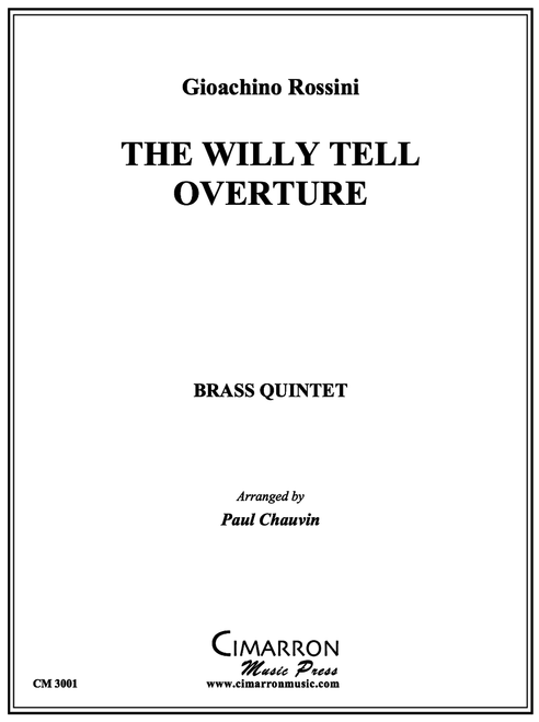 THE WILLY TELL OVERTURE FOR BRASS QUINTET (ROSSINI/ ARR. PAUL CHAUVIN) PDF DOWNLOAD