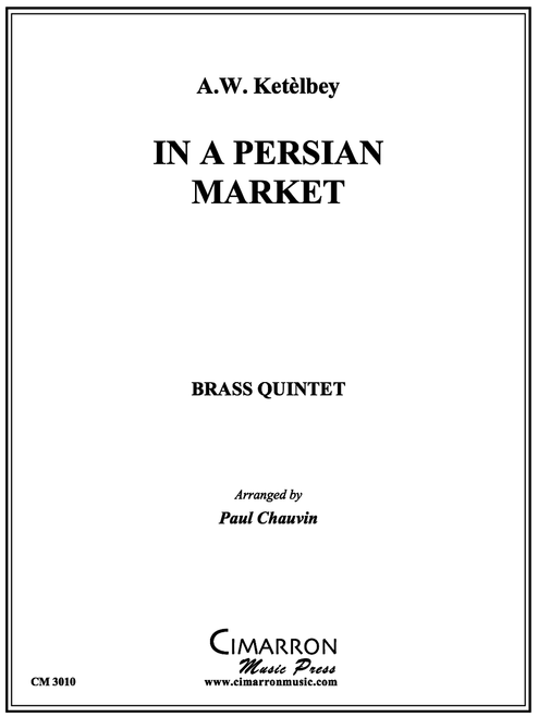 IN A PERSIAN MARKET BRASS QUINTET (KETELBEY/ARR. PAUL CHAUVIN) PDF DOWNLOAD