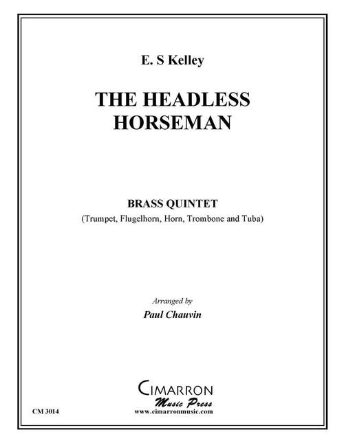 THE HEADLESS HORSEMAN BRASS QUINTET (KELLEY/ ARR. PAUL CHAUVIN) PDF DOWNLOAD