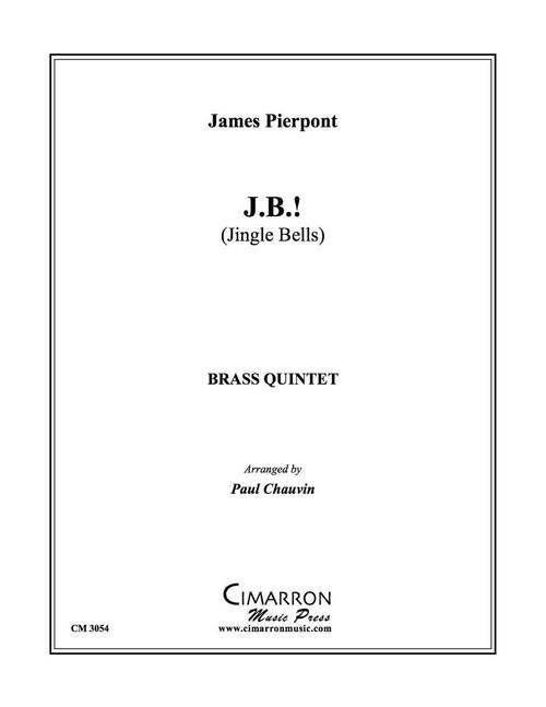 JB! (JINGLE BELLS) BRASS QUINTET (TRAD./ ARR. CHAUVIN) PDF Download