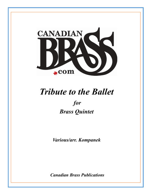 Tribute to the Ballet for Brass Quintet (various/arr. Kompanek)